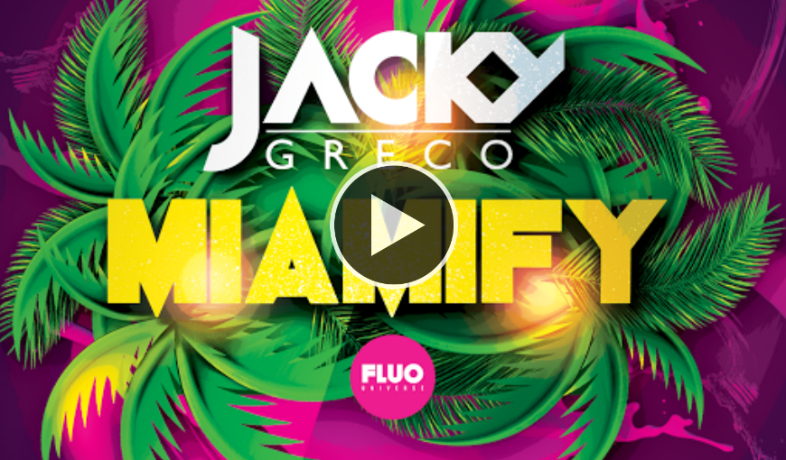 JACKY GRECO'S 'MIAMIFY' STORMS BEATPORT ELECTRO HOUSE CHART