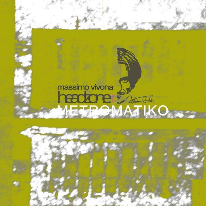 """Metromatiko"" new album release by Massimo Vivona at Headzone Records"